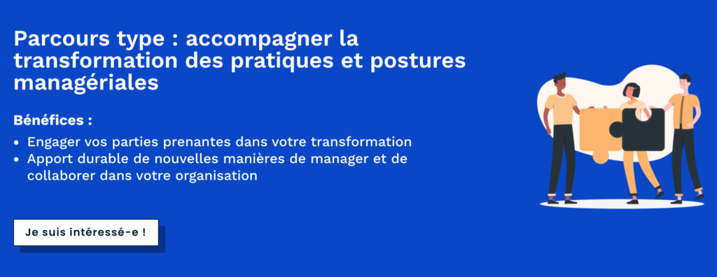 Comment accompagner la transformation des pratiques et des postures managériale ?